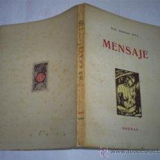 Libros de segunda mano: MENSAJE POEMAS DEDICADO POR JOSÉ MÁRQUEZ PEÑA AUTOEDICIÓN 1955 VIGO EJEMPLAR Nº 351 DE 500 RM48745-V. Lote 26598987