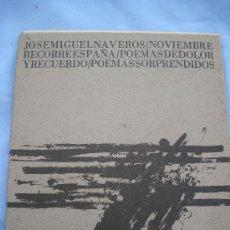 Libros de segunda mano: 1978.NAVEROS BURGOS, JOSE MIGUEL NOVIEMBRE RECORRE ESPAÑA, POEMAS DE DOLOR Y RECUERDO, POEMAS SORPRE. Lote 26993356