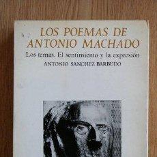 Libros de segunda mano: LOS POEMAS DE ANTONIO MACHADO. LOS TEMAS. EL SENTIMIENTO Y LA EXPRESIÓN.. Lote 24086286