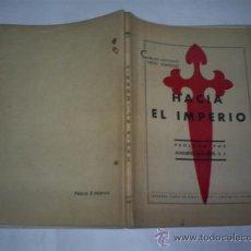 Libros de segunda mano: HACIA EL IMPERIO DEDICATORIA DEL AUTOR CARLOS ANTONIO AREÁN GONZÁLEZ FARO DE VIGO 1939 RM49091. Lote 24495545