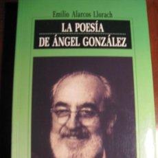 Libros de segunda mano: LA POESIA DE ANGEL GONZALEZ. EMILIO ALARCOS LLORACH. Lote 26173783