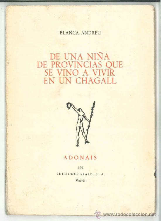 DE UNA NIÑA DE PROVINCIAS QUE SE VINO A VIVIR EN UN CHAGALL-BLANCA ANDRÉU-DEDICADO AUTORA1980.POESÍA (Libros de Segunda Mano (posteriores a 1936) - Literatura - Poesía)