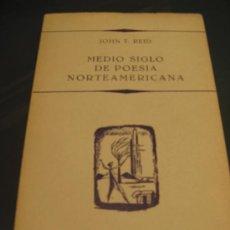 Libros de segunda mano: MEDIO SIGLO DE POESIA NORTEAMERICANA.- JOHN T. REID. Lote 26305728