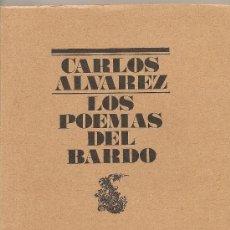 Libros de segunda mano: LOS POEMAS DEL BARDO DE CARLOS ÁLVAREZ(PRIMERA EDICIÓN 1977) (LUMEN). Lote 25785133