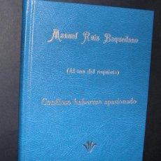 Libros de segunda mano: CONFIESO HABERME APASIONADO(AL SON DEL REQUINTO).MANUEL RUIZ BAQUEDANO.DEDICADO POR EL AUTOR. Lote 27526635