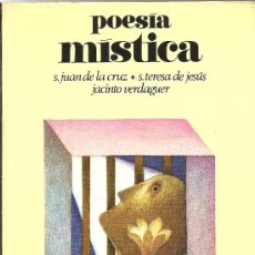 Libros de segunda mano: POESÍA MÍSTICA DE SAN JUAN DE LA CRUZ, SANTA TERESA DE JESÚS Y JACINTO VERDAGUER (ZEUS). Lote 26098870