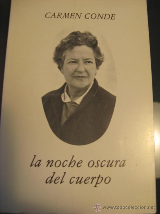 CARMEN CONDE.- LA NOCHE OSCURA DEL CUERPO (Libros de Segunda Mano (posteriores a 1936) - Literatura - Poesía)
