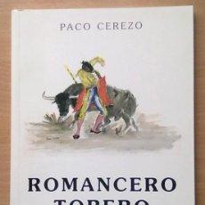 Libros de segunda mano: ROMANCERO TORERO. PACO CEREZO. EDIT. LA GRAN ENCICLOPEDIA VASCA. Lote 24771751
