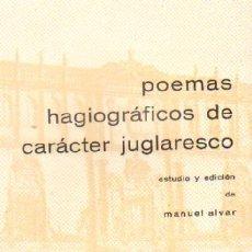 Libros de segunda mano: POEMAS HAGIOGRAFICOS DE CARACTER JUGLARESCO (PO-231). Lote 25070242