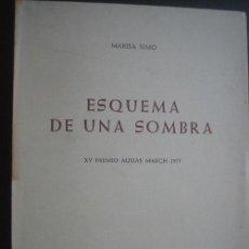 Libros de segunda mano: ESQUEMA DE UNA SOMBRA. SIMÓ, MARISA. 1977. Lote 25583710