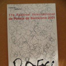 Libros de segunda mano: 17É FESTIVAL INTERNACIONAL DE POESÍA DE BARCELONA 2001.PALAU DE LA MÚSICA CATALANA.. Lote 25470175