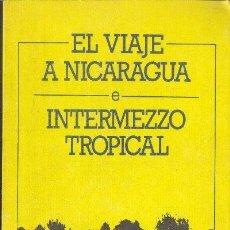 Libros de segunda mano: EL VIAJE A NICARAGUA/INTERMEZZO TROPICAL RUBEN DARIO COLECCIÓN POPULAR DARIANA NICARAGUA 1984. Lote 25797843