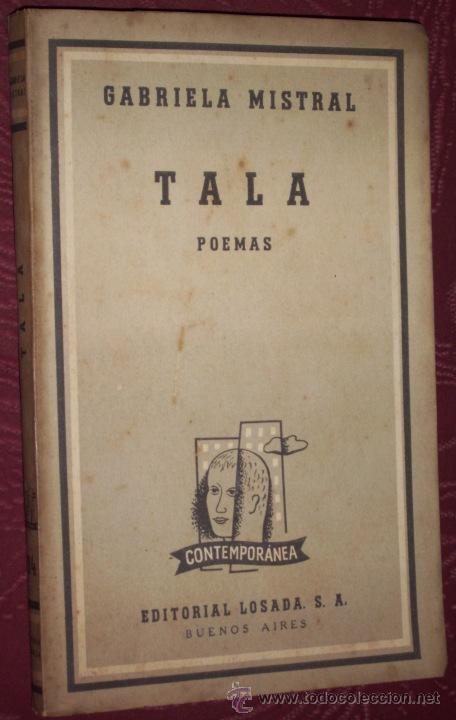 TALA (POEMAS) POR GABRIELA MISTRAL DE ED. LOSADA EN BUENOS AIRES 1953 2ª EDICIÓN (Libros de Segunda Mano (posteriores a 1936) - Literatura - Poesía)