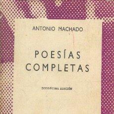 Libros de segunda mano: POESÍAS COMPLETAS ANTONIO MACHADO COLECCIÓN AUSTRAL ESPASA CALPE 1969. Lote 26082626