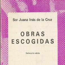 Libros de segunda mano: OBRAS ESCOGIDAS SOR JUANA INÉS DE LA CRUZ COLECCIÓN AUSTRAL ESPASA-CALPE 1978. Lote 26243902
