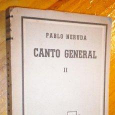 Libros de segunda mano: PABLO NERUDA : CANTO GENERAL II / LOSADA 1955 . Lote 26416685