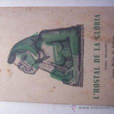 Libros de segunda mano: L,HOSTAL DE LA GLORIA - POEMA DRAMATICO - ( LIBRO EN CATALAN ). Lote 26692588