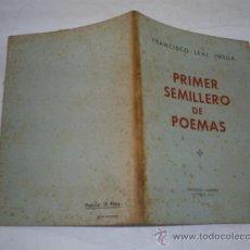 Libros de segunda mano: PRIMER SEMILLERO DE POEMAS DEDICADO POR FRANCISCO LEAL INSUA LANDRO COLECCIÓN NAIM RM52359-V. Lote 27685691