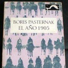 Libros de segunda mano: EL AÑO 1905 - BORIS PASTERNAK - BARRAL EDITORES 1969. Lote 27768102