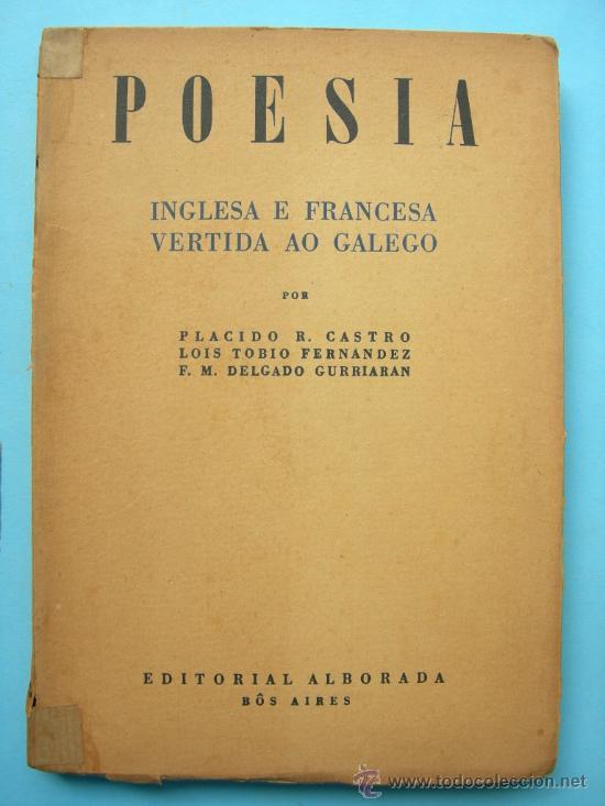 POESÍA INGLESA E FRANCESA VERTIDA AO GALEGO - BÔS AIRES, EDITORIAL ALBORADA, 1949 (Libros de Segunda Mano (posteriores a 1936) - Literatura - Poesía)