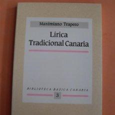 Libros de segunda mano: LÍRICA TRADICIONAL CANARIA. MAXIMIANO TRAPERO. Lote 27963356