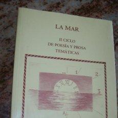 Libros de segunda mano: LA MAR, II CICLO DE POESÍA Y PROSA TEMÁTICAS-ALICANTE-MURCIA 2001-2002-AYUNTAMIENTO DE BENFERRI-2002. Lote 28157118