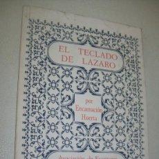 Libros de segunda mano: EL TECLADO DE LAZARO-ENCARNACIÓN HUERTA-ASOCIACIÓN DE ESCRITORES Y ARTISTAS ESPAÑOLES-1994. Lote 28185589
