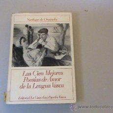 Libros de segunda mano: LAS CIEN MEJORES POESÍAS DE AMOR DE LA LENGUA VASCA. Lote 28215192