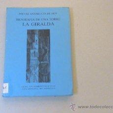 Libros de segunda mano: POETAS ANDALUCES DE HOY BIOGRAFÍA DE UNA TORRE LA GIRALDA. Lote 28233205