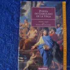 Libros de segunda mano: POESIA DE GARCILASO DE LA VEGA. MANUEL CIFO GONZALEZ.SANTILLANA. REF 3.. Lote 28459133