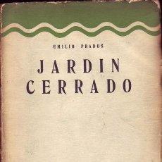 Libros de segunda mano: JARDÍN CERRADO. (NOSTALGIAS, SUEÑOS Y PRESENCIAS). EMILIO PRADOS, (1899- 1962). DIB., DED. Y FDO.. Lote 28298685