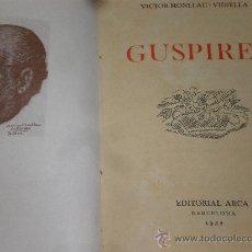 Libros de segunda mano: VICTOR MONLLAU GUSPIRES EDITORIAL ARCA BARCELONA 1952 DEDICATORIA DE L'AUTOR. Lote 28358939