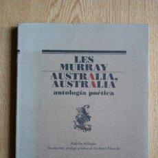 Libros de segunda mano: AUSTRALIA, AUSTRALIA. ANTOLOGÍA POÉTICA. EDICIÓN BILINGÜE. MURRAY (LES). Lote 28528205