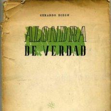 Libros de segunda mano: GERARDO DIEGO : ALONDRA DE VERDAD (1941) PRIMERA EDICIÓN. Lote 28579605