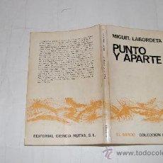 Libros de segunda mano: PUNTO Y APARTE. MIGUEL LABORDETA RM52504. Lote 28600452