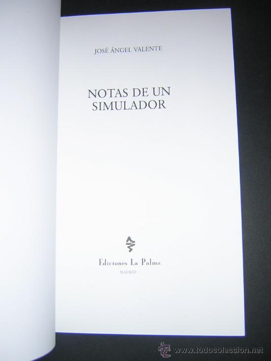 Libros de segunda mano: 1997 - JOSE ANGEL VALENTE - NOTAS DE UN SIMULADOR - PRIMERA EDICION - Foto 2 - 28672847