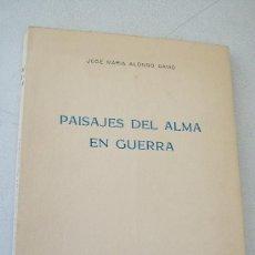 Libros de segunda mano: PAISAJES DEL ALMA EN GUERRA-JOSÉ MARÍA ALONSO GAMO-1963-DIDICATORIA Y FIRMA MANUSCRITA DEL AUTOR. Lote 28773768