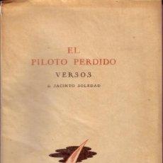 Libros de segunda mano: EL PILOTO PERDIDO. VERSOS. JACINTO SOLEDAD. RAMÓN FERREIRO. CORDOBA 1938. PRIMERA EDICIÓN.. Lote 28814893