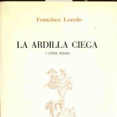 Libros de segunda mano: LOREDO - LA ARDILLA CIEGA (Y OTROS POEMAS). Lote 29125067