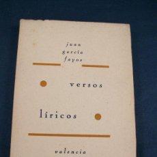 Libros de segunda mano: VERSOS LIRICOS - JUAN GARCIA FAYOS - 1947 - DEDICADO Y FIRMADO POR AUTOR. Lote 29317058