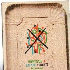 Libros de segunda mano: HOMENAJE A RAFAEL ALBERTI, DEL CORAZÓN DE MI PUEBLO, EDICIONES DE BOLSILLO, BARCELONA 1977. Lote 29381599