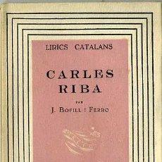 Libros de segunda mano: LIRICS CATALANS : CARLES RIBA PER J. BOFILL I FERRO (1938) EN CATALÁN. Lote 29410312