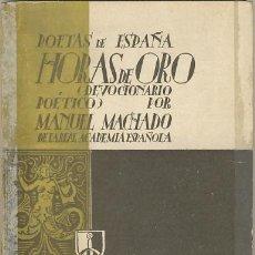 Libros de segunda mano: HORAS DE ORO. MANUEL MACHADO. Lote 29425076