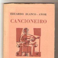 Libros de segunda mano: CANCIONEIRO .- EDUARDO BLANCO AMOR. Lote 29639623