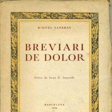 Libros de segunda mano: MIQUEL SAPERAS : BREVIARI DE DOLOR (1946). EJEMPLAR CON DEDICATORIA DEL AUTOR. Lote 29659524