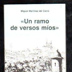 Libros de segunda mano: UN RAMO DE VERSOS MÍOS,MIGUEL MARTÍNEZ DEL CERRO,ESTUDIO Y ANTOLOGÍA DE JOSE LUIS TEJADA.CÁDIZ 1983. Lote 29894735