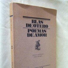 Libros de segunda mano: POEMAS DE AMOR - BLAS DE OTERO-LUMEN-1987-INTONSO-RARO CON POEMAS INEDITOS-1ª EDICION EN ESPAÑOL.. Lote 29977131