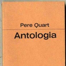 Libros de segunda mano: PERE QUART : ANTOLOGIA (PROA, 1982) CATALÁN . Lote 30165431