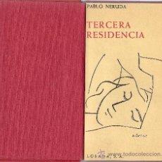 Libros de segunda mano: TERCERA RESIDENCIA DE PABLO NERUDA. Lote 30179598