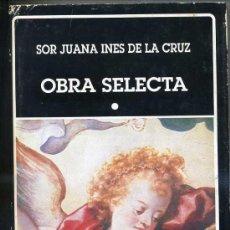 Libros de segunda mano: SOR JUANA INÉS DE LA CRUZ : OBRA SELECTA TOMO I (BIBLIOTECA AYACUCHO, 1994). Lote 30276763
